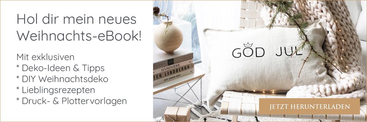 Hol dir jetzt mein neues Weihnachts-eBook Scandi Christmas mit Deko- & DIY Ideen, Rezepten, Vorlagen uvm.